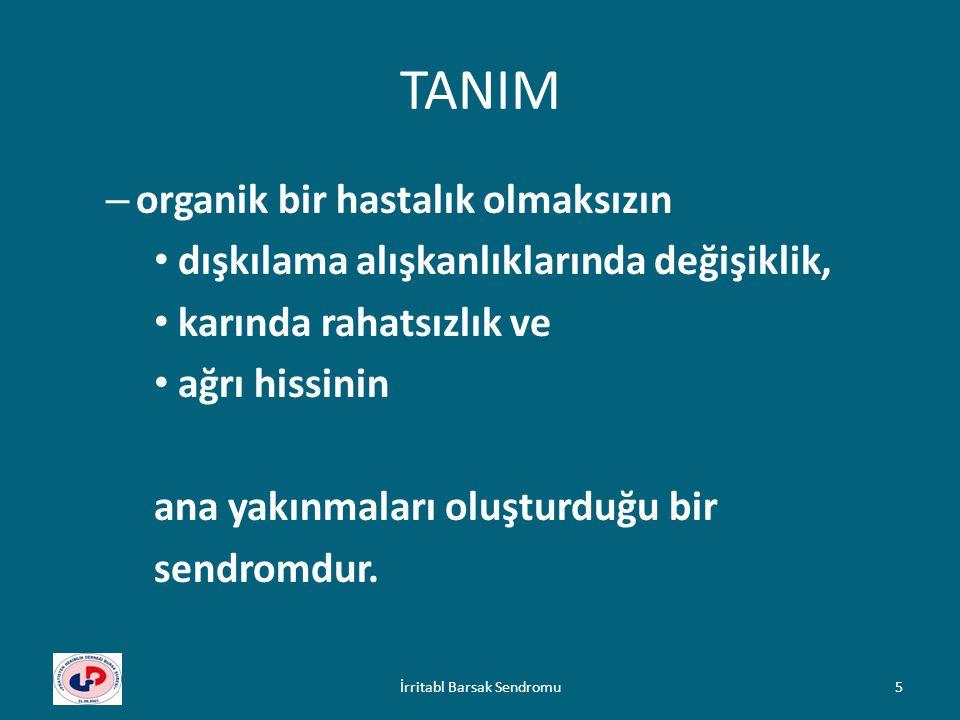 TANIM – organik bir hastalık olmaksızın dışkılama alışkanlıklarında değişiklik, karında rahatsızlık ve ağrı hissinin ana yakınmaları oluşturduğu bir s