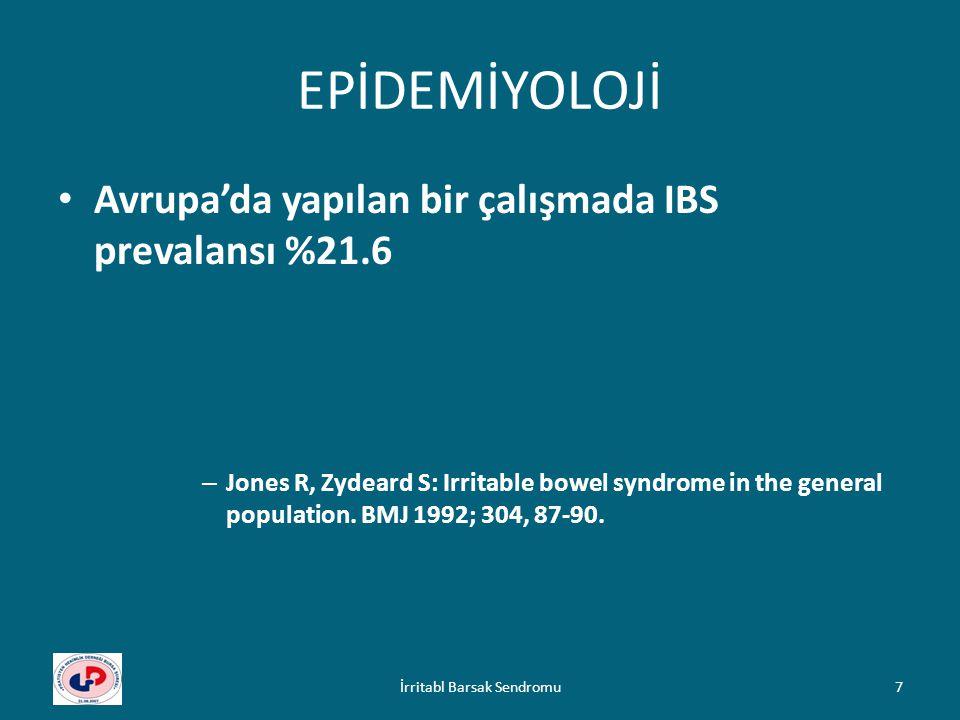 EPİDEMİYOLOJİ Avrupa'da yapılan bir çalışmada IBS prevalansı %21.6 – Jones R, Zydeard S: Irritable bowel syndrome in the general population. BMJ 1992;