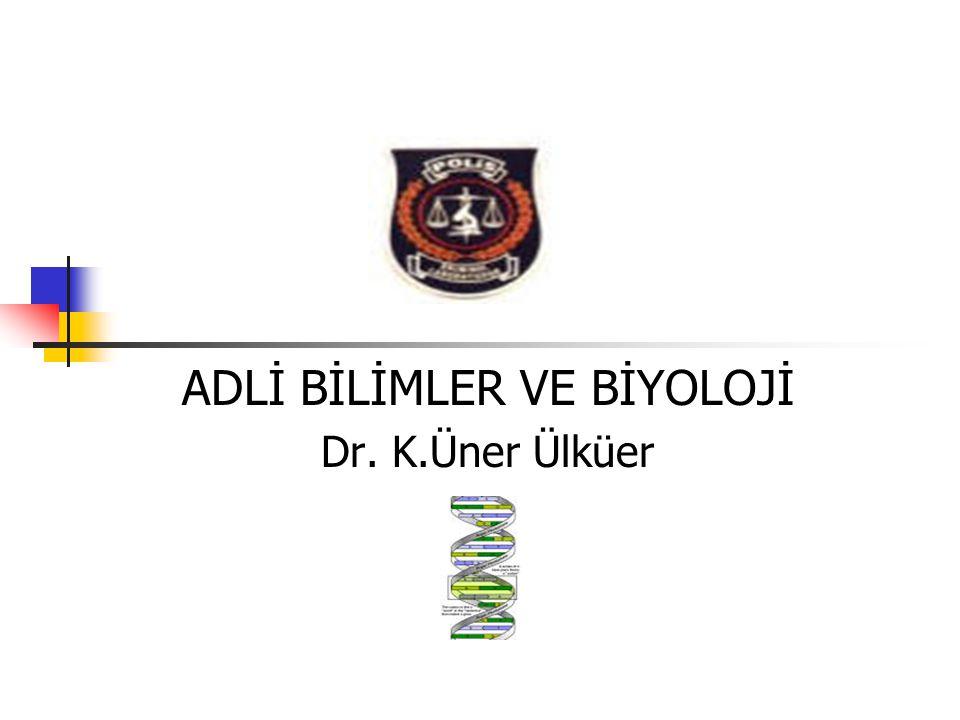Adli bilimlerde Biyolojinin önemi Olay yeri İncelemeleri ve Biyoloji Kriminalistik laboratuvar İncelemeleri ve Biyoloji Stratejik çalışmalar ve Biyoloji