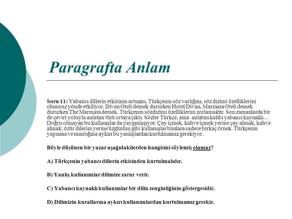 Paragrafta Anlam Soru 11: Yabancı dillerin etkisinin artması, Türkçenin söz varlığını, söz dizimi özelliklerini olumsuz yönde etkiliyor. Divan Oteli d