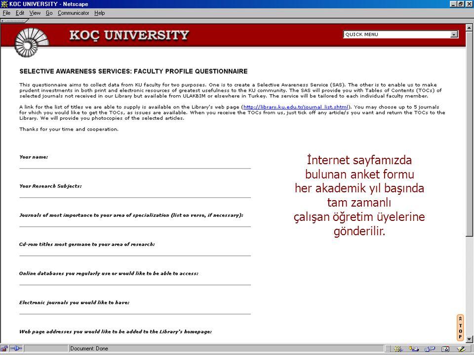 İnternet sayfamızda bulunan anket formu her akademik yıl başında tam zamanlı çalışan öğretim üyelerine gönderilir.