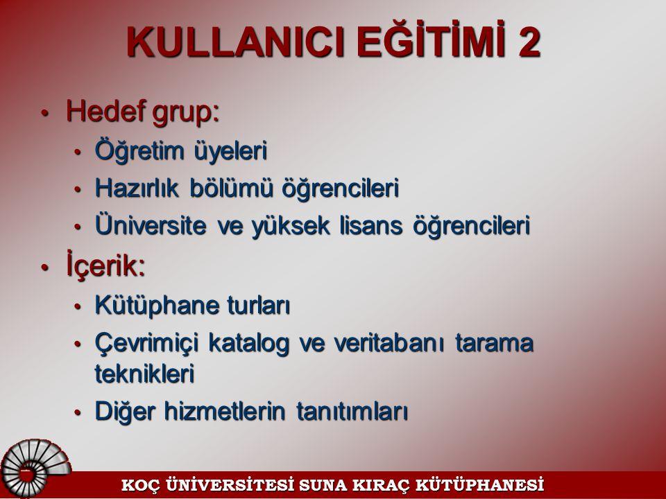 KULLANICI EĞİTİMİ 2 Hedef grup: Hedef grup: Öğretim üyeleri Öğretim üyeleri Hazırlık bölümü öğrencileri Hazırlık bölümü öğrencileri Üniversite ve yüks