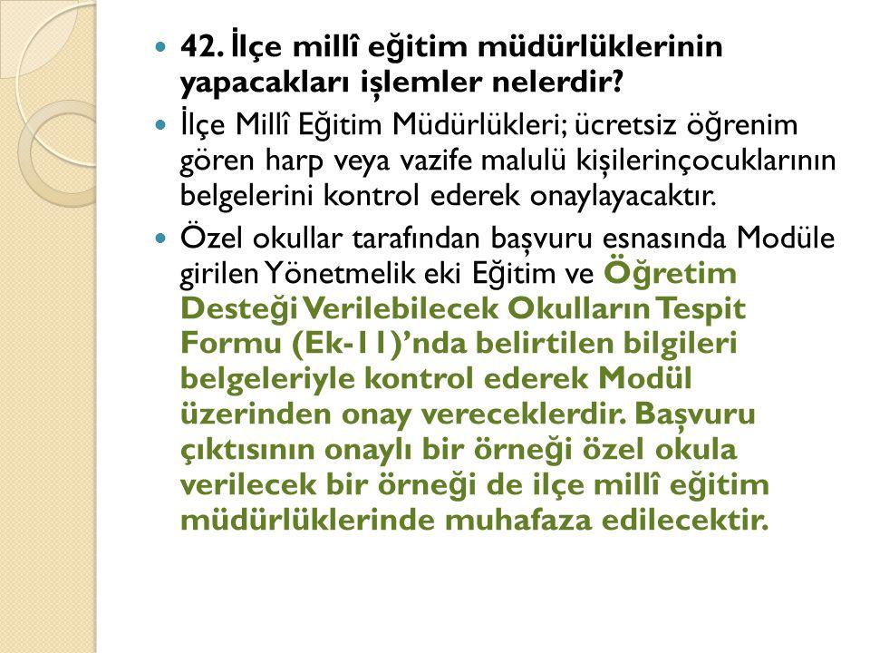 42. İ lçe millî e ğ itim müdürlüklerinin yapacakları işlemler nelerdir.