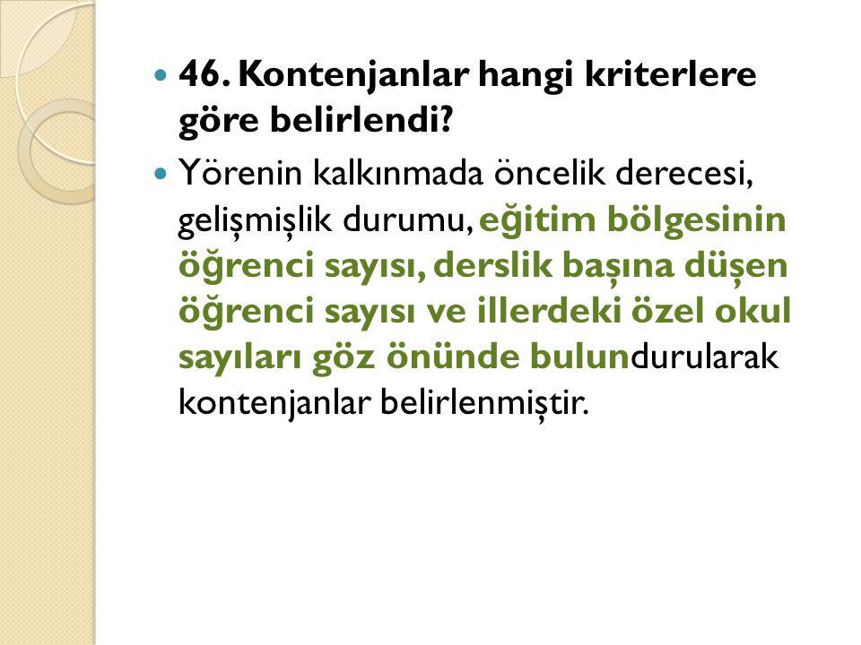 46. Kontenjanlar hangi kriterlere göre belirlendi.