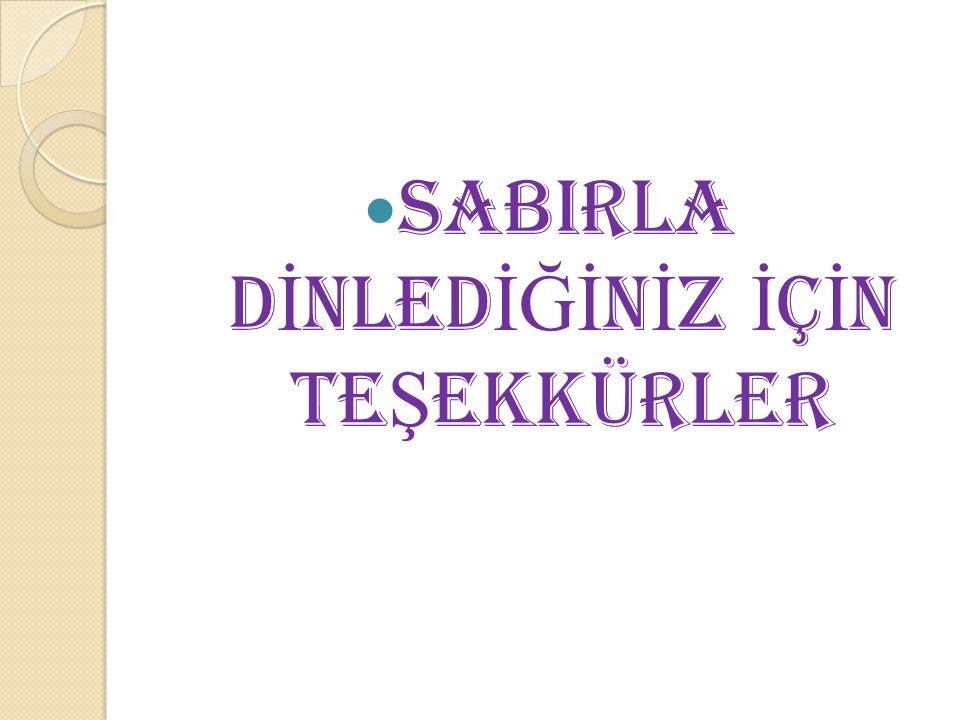 SABIRLA D İ NLED İĞİ N İ Z İ Ç İ N TE Ş EKKÜRLER