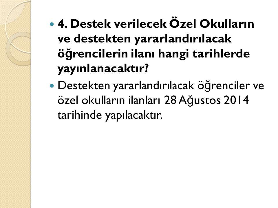 5.Destek verilecek Özel Okul Kontenjanlarının İ lanı hangi tarihlerde yayınlanacaktır.