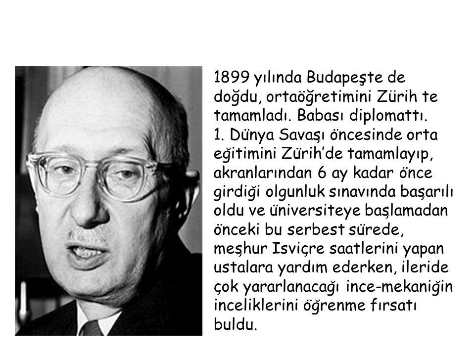 1899 yılında Budapeşte de doğdu, ortaöğretimini Zürih te tamamladı.