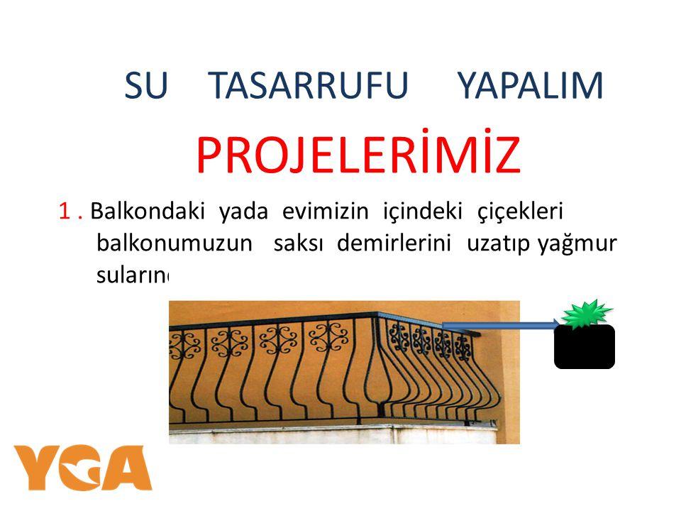 SU TASARRUFU YAPALIM PROJELERİMİZ 1.