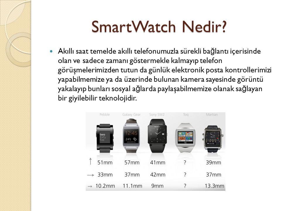 Sony SmartWatch 2 Tek dokunuşlu NFC özelliklidir, NFC(Near Field Communication) Yakın Alan İ letişimi: İ ki elektronik cihazın kısa mesafe temassız teknoloji ile veri paylaşımı yapabilmesidir.
