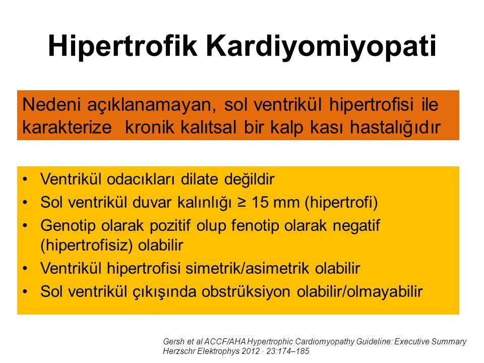 Nedeni açıklanamayan, sol ventrikül hipertrofisi ile karakterize kronik kalıtsal bir kalp kası hastalığıdır Gersh et al ACCF/AHA Hypertrophic Cardiomy