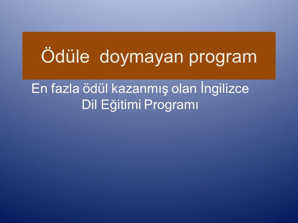 Ödüle doymayan program En fazla ödül kazanmış olan İngilizce Dil Eğitimi Programı