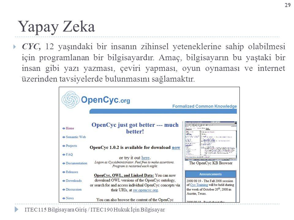 Yapay Zeka  CYC, 12 yaşındaki bir insanın zihinsel yeteneklerine sahip olabilmesi için programlanan bir bilgisayardır. Amaç, bilgisayarın bu yaştaki