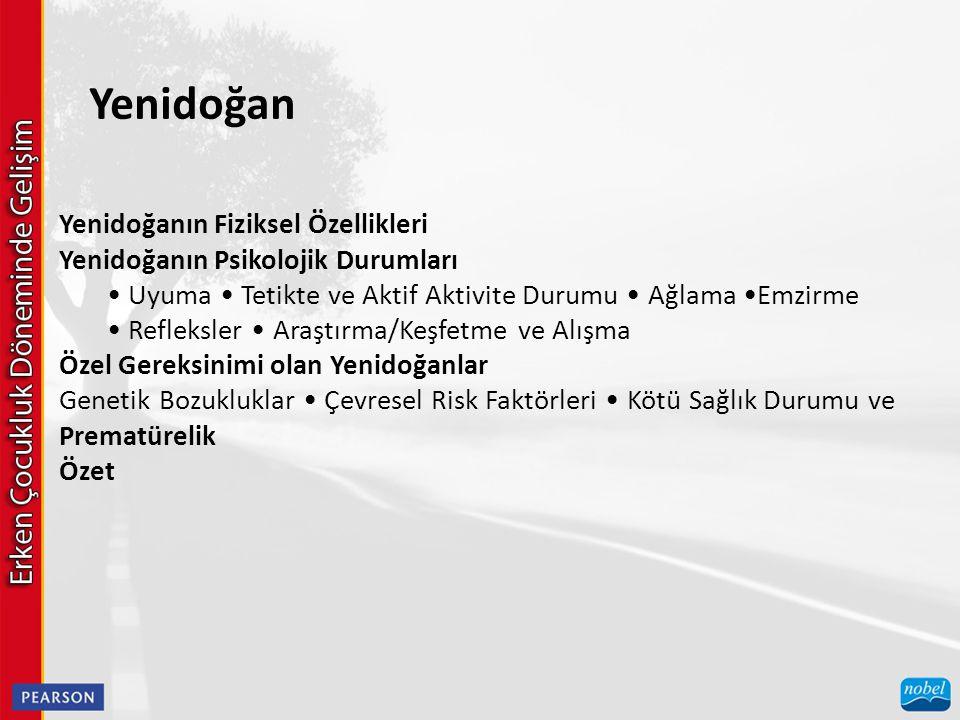 Yenidoğanın Fiziksel Özellikleri Yenidoğanın Psikolojik Durumları Uyuma Tetikte ve Aktif Aktivite Durumu Ağlama Emzirme Refleksler Araştırma/Keşfetme