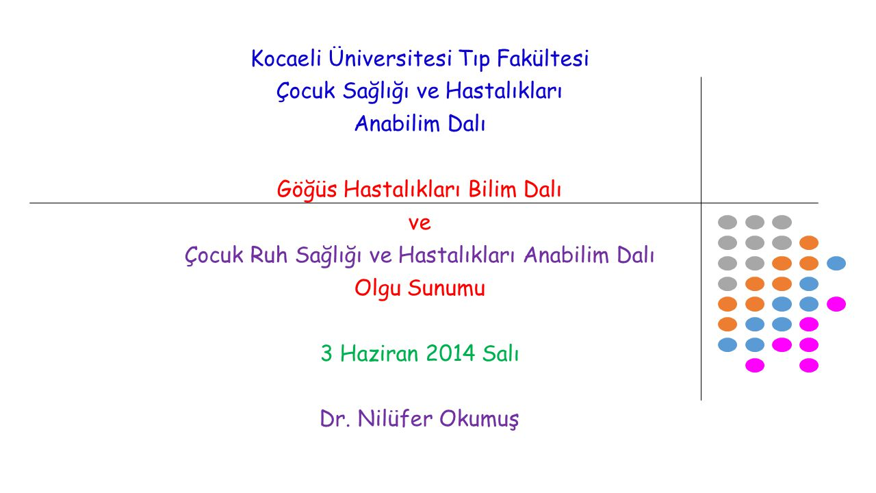 Kocaeli Üniversitesi Tıp Fakültesi Çocuk Sağlığı ve Hastalıkları Anabilim Dalı Göğüs Hastalıkları Bilim Dalı ve Çocuk Ruh Sağlığı ve Hastalıkları Anab