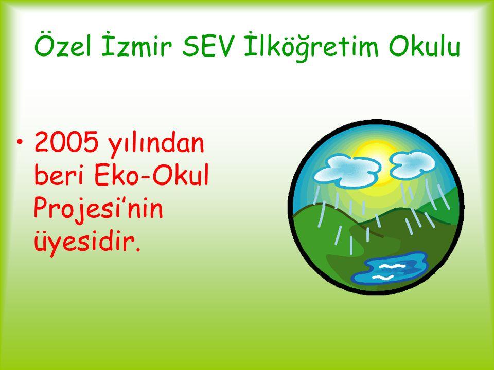 Özel İzmir SEV İlköğretim Okulu 2005 yılından beri Eko-Okul Projesi'nin üyesidir.