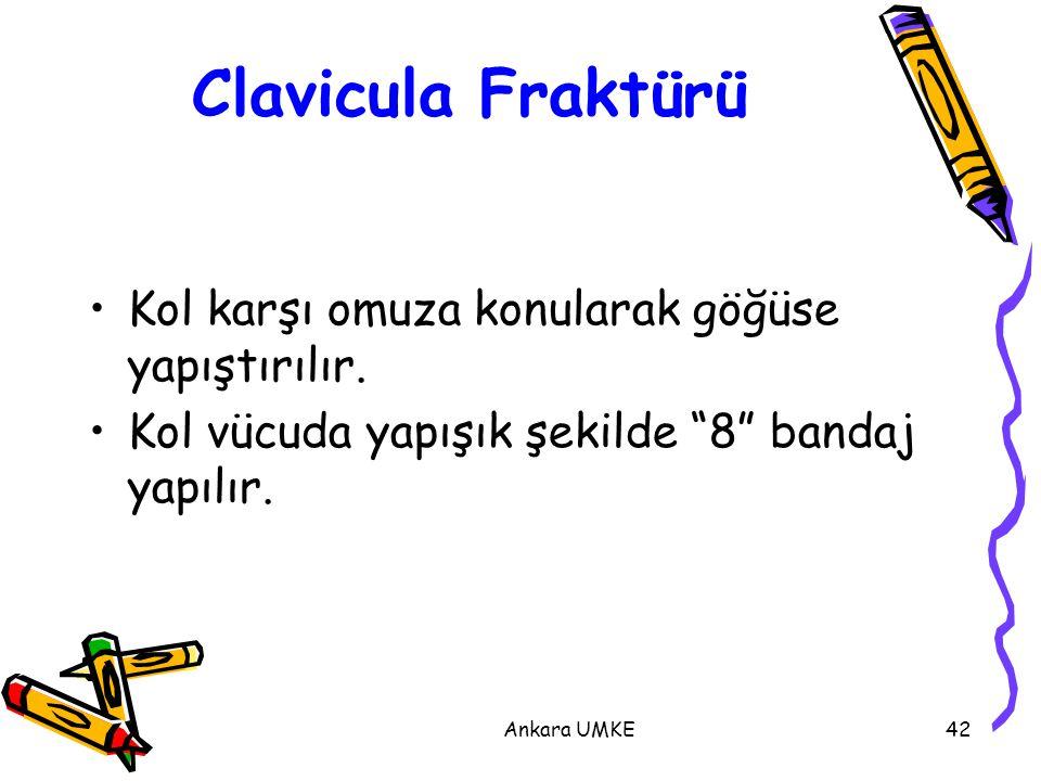 """Ankara UMKE42 Clavicula Fraktürü Kol karşı omuza konularak göğüse yapıştırılır. Kol vücuda yapışık şekilde """"8"""" bandaj yapılır."""
