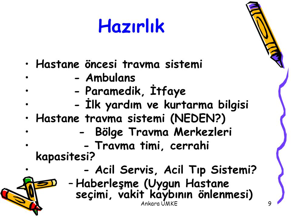 Ankara UMKE9 Hazırlık Hastane öncesi travma sistemi - Ambulans - Paramedik, İtfaye - İlk yardım ve kurtarma bilgisi Hastane travma sistemi (NEDEN?) -