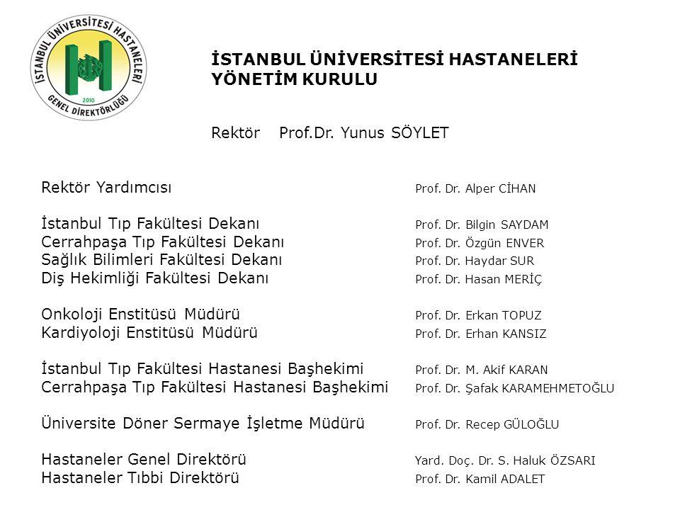 Geçmiş Şuan Gelecek İSTANBUL ÜNİVERSİTESİ HASTANELERİ YÖNETİM KURULU Rektör Prof.Dr.