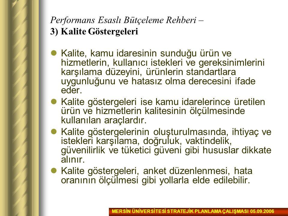Performans Esaslı Bütçeleme Rehberi – 3) Kalite Göstergeleri Kalite, kamu idaresinin sunduğu ürün ve hizmetlerin, kullanıcı istekleri ve gereksinimler