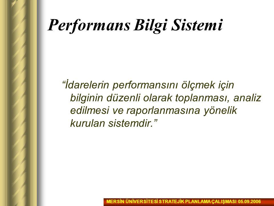 """Performans Bilgi Sistemi """"İdarelerin performansını ölçmek için bilginin düzenli olarak toplanması, analiz edilmesi ve raporlanmasına yönelik kurulan s"""