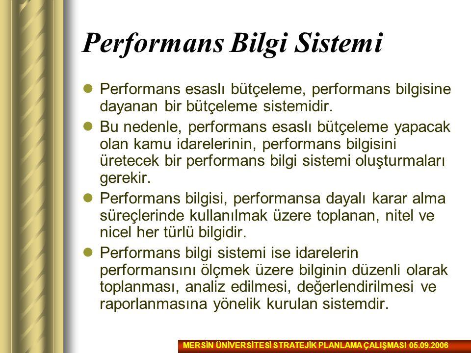 Performans Bilgi Sistemi Performans esaslı bütçeleme, performans bilgisine dayanan bir bütçeleme sistemidir. Bu nedenle, performans esaslı bütçeleme y