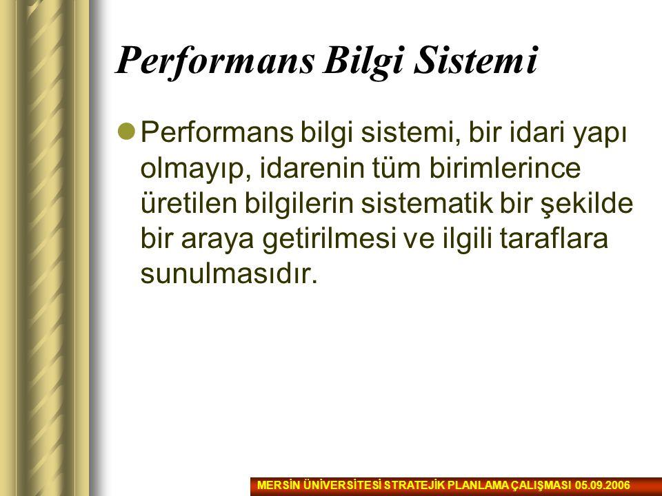 Performans Bilgi Sistemi Performans bilgi sistemi, bir idari yapı olmayıp, idarenin tüm birimlerince üretilen bilgilerin sistematik bir şekilde bir ar