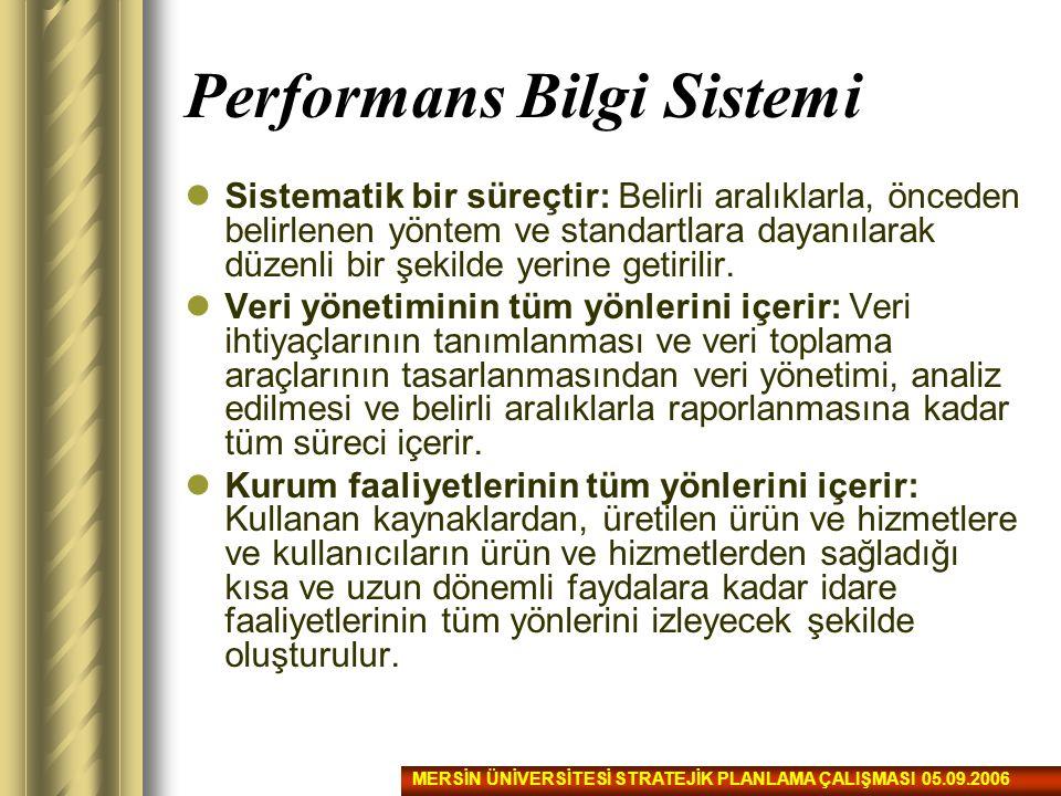 Performans Bilgi Sistemi Sistematik bir süreçtir: Belirli aralıklarla, önceden belirlenen yöntem ve standartlara dayanılarak düzenli bir şekilde yerin