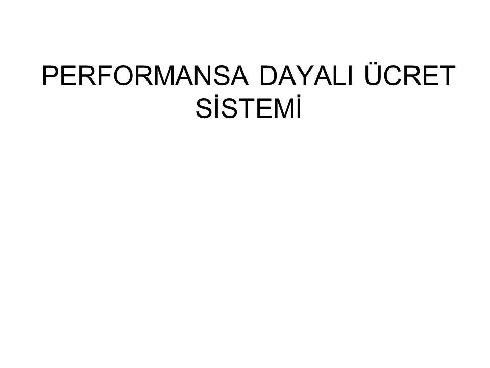 22 05.04.2015 PERFORMANSA DAYALI ÜCRET SİSTEMLERİ ÇEŞİTLERİ Bireysel Performansa Dayalı Ücret Sistemleri Performansa Dayalı Ücret Sistemleri Örgüt Performansına Dayalı Ücret Sistemleri Takım Performansına Dayalı Ücret Sistemleri