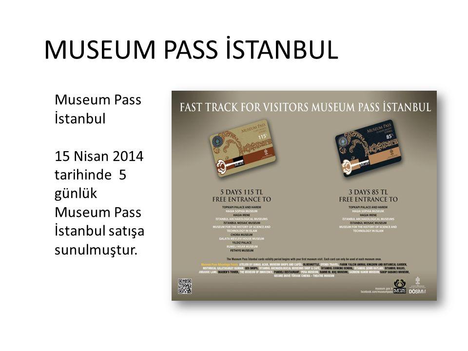 MUSEUM PASS İSTANBUL Museum Pass İstanbul 15 Nisan 2014 tarihinde 5 günlük Museum Pass İstanbul satışa sunulmuştur.