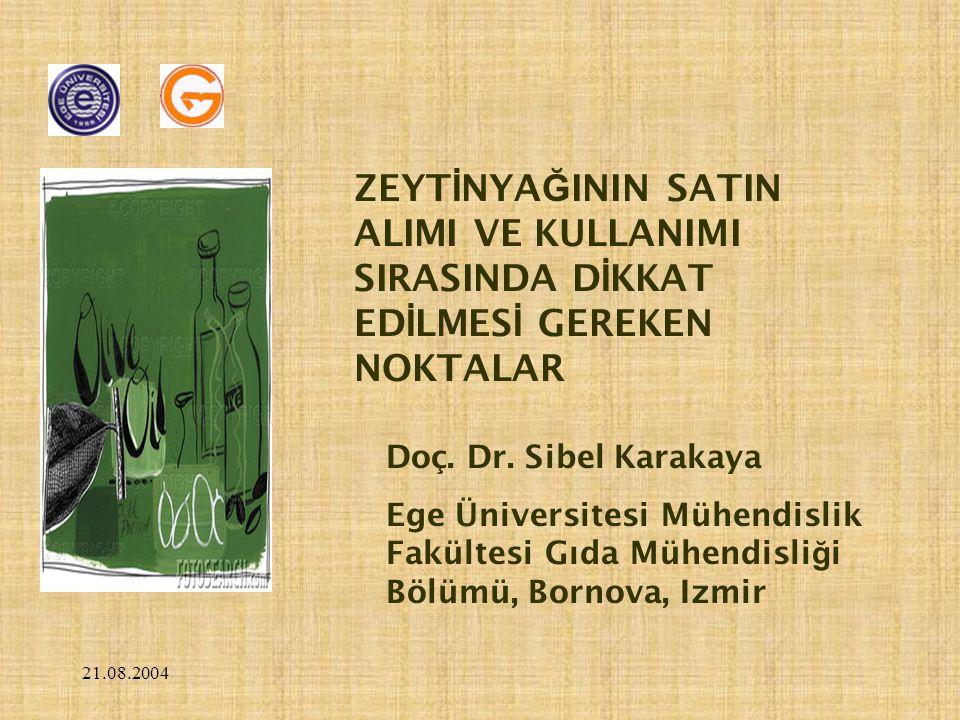 21.08.2004 Lezzeti tanımlamada zeytinya ğ ının elde edildi ğ i bölgeyi bilmek önemlidir.