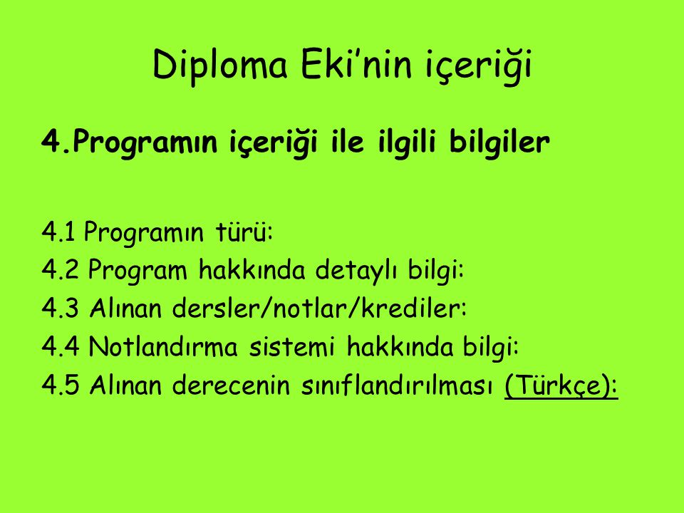 Diploma Eki'nin içeriği 4.Programın içeriği ile ilgili bilgiler 4.1 Programın türü: 4.2 Program hakkında detaylı bilgi: 4.3 Alınan dersler/notlar/kred