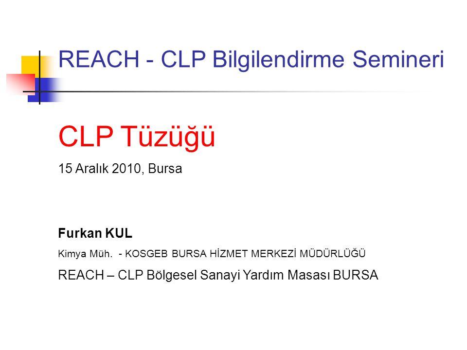 Sunu İçeriği CLP Nedir.CLP Kapsamı REACH ve CLP Bağlantısı CLP tüzüğü ile neler değişiyor.