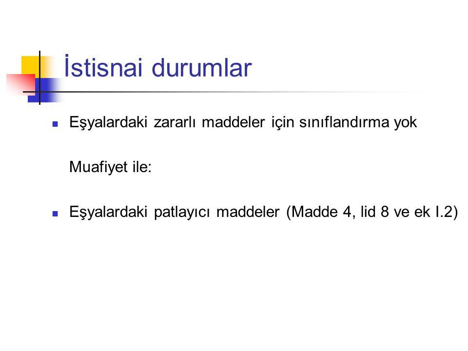  Maddelerin CLP Tüzüğü'ne göre sınıflandırması 1 Aralık 2010 tarihinde başlayacaktır.