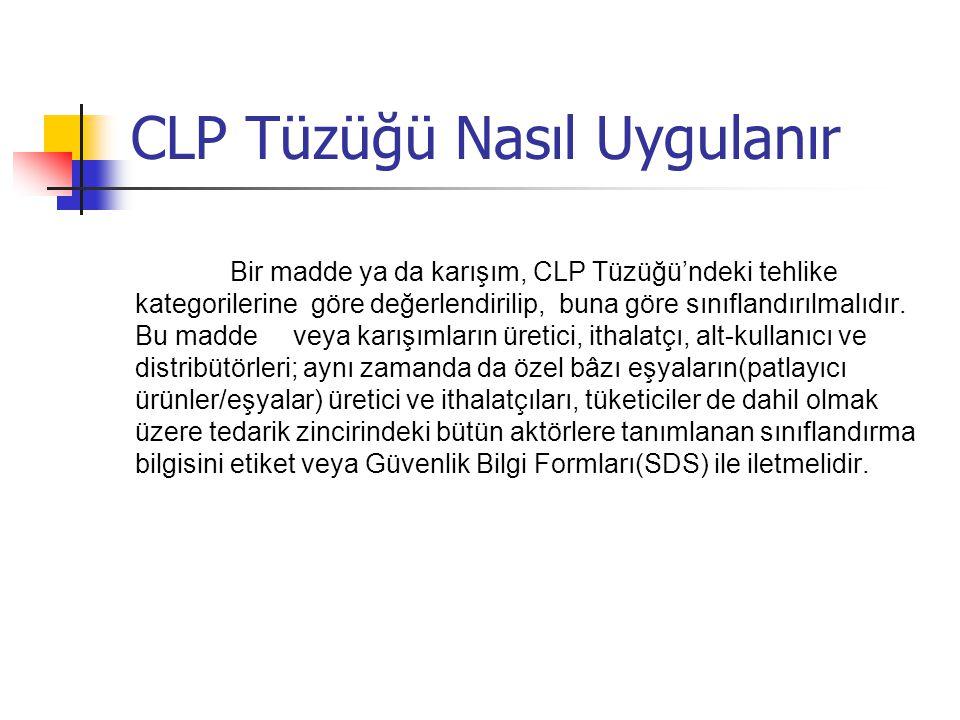 CLP Kapsamı AB üyesi ülkelerde faaliyet gösteren kimyasal madde ve karışım üreten veya ithal eden firmaları kapsar.