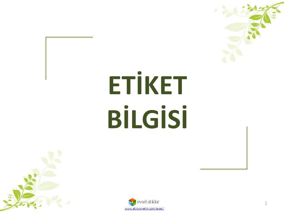 ETİKET BİLGİSİ 1 www.atikyonetim.com/evsel/