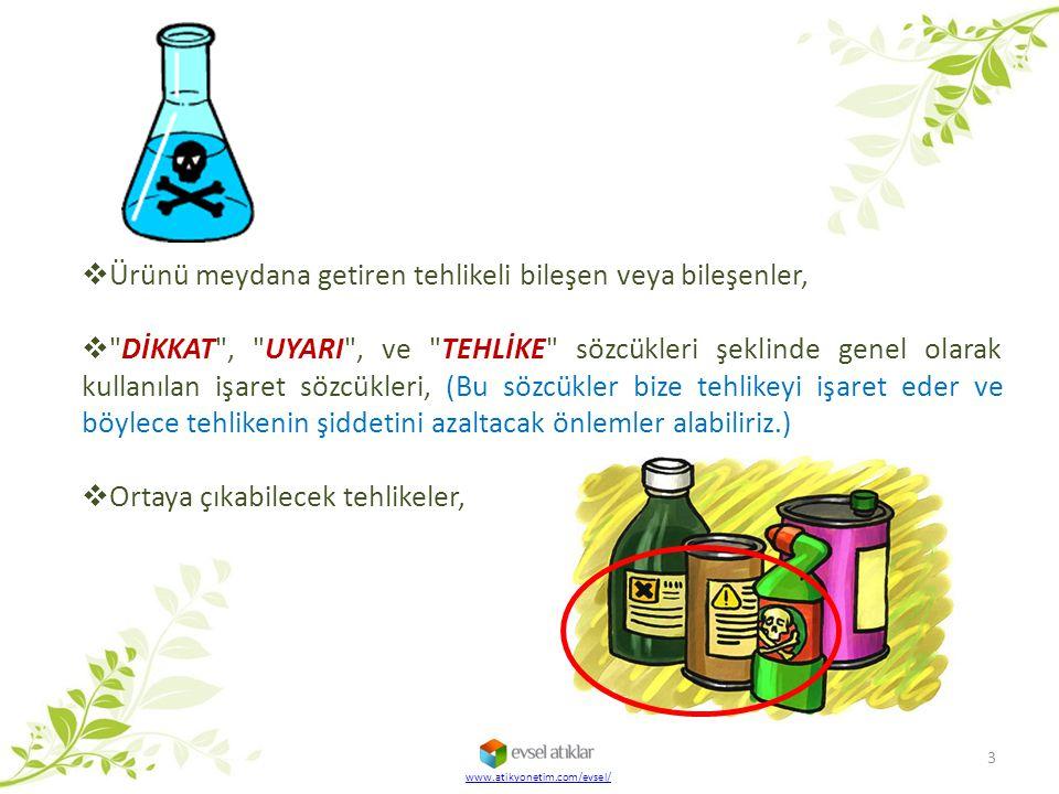  Ürünü meydana getiren tehlikeli bileşen veya bileşenler, 