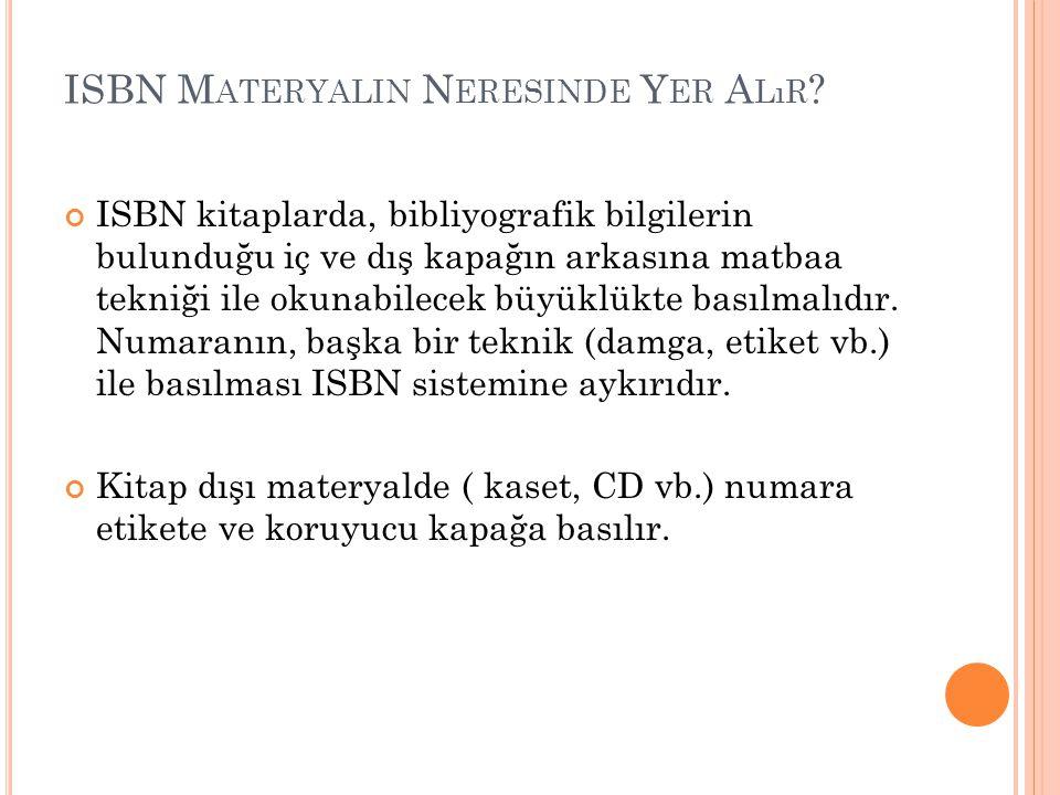 Aynı yayın hem basılı materyal hem de elektronik ortamda yayınlanacak ise her biri için ayrı ISBN alınır. Bir bilgisayar yazılımının farklı dilde uygu