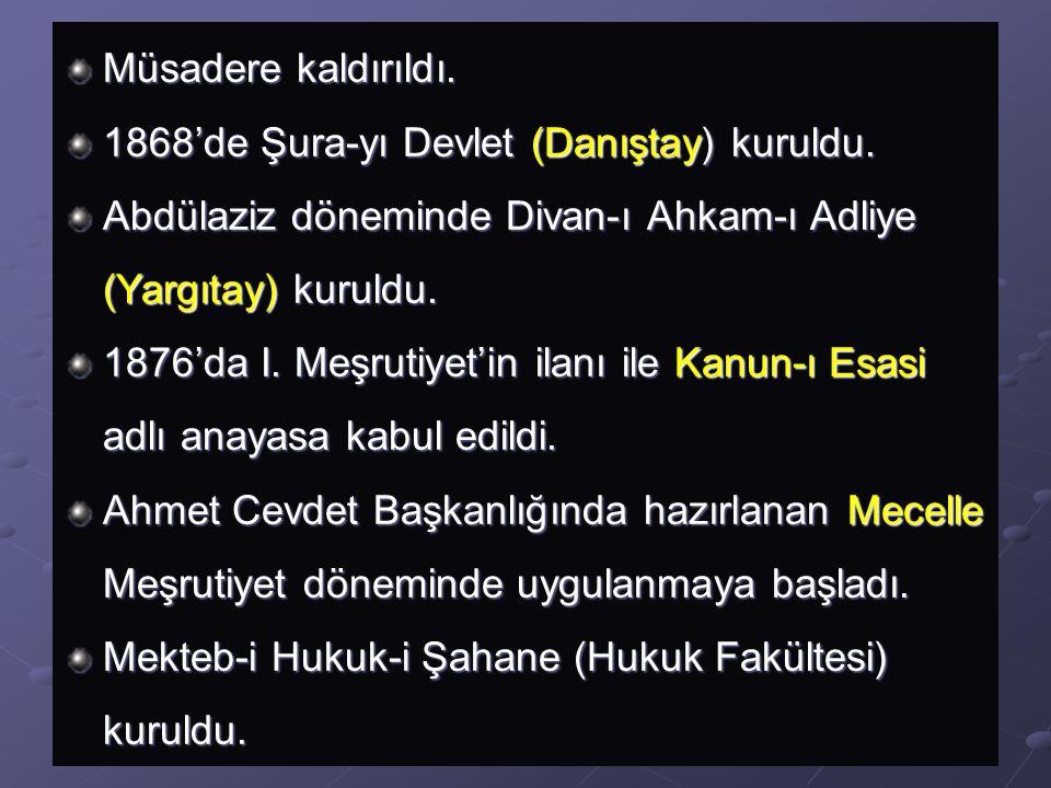 Hukuk Sistemindeki Değişmeler 19.yüzyılda Osmanlı hukukunda önemli değişiklikler oldu.