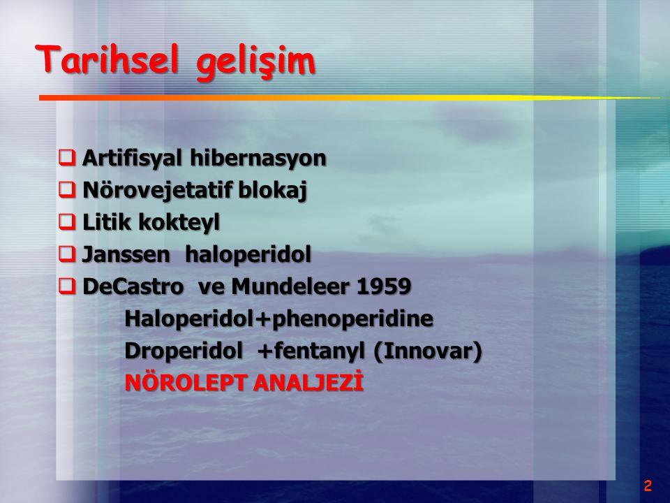 Sonuç  Başlangıçte nörolept analjenin bir komponenti iken sonraları antiemetik olarak 30 yıl yaygın kullanılmıştır.