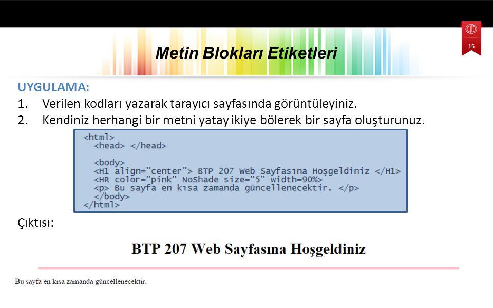 UYGULAMA: 1.Verilen kodları yazarak tarayıcı sayfasında görüntüleyiniz.