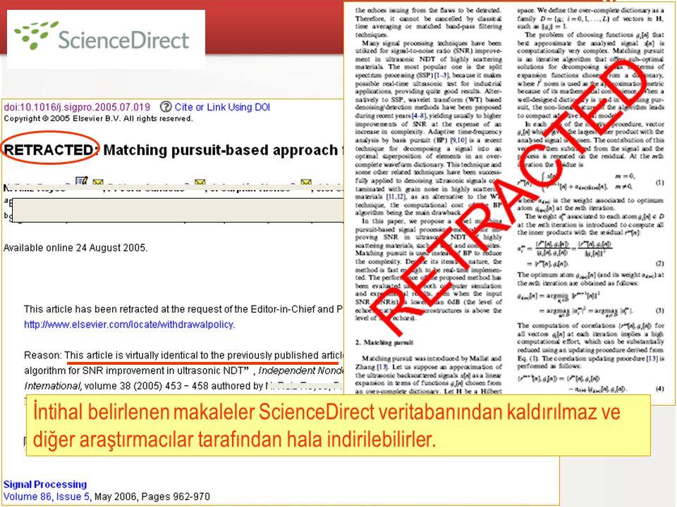 TÜBİTAK 45 İntihal belirlenen makaleler ScienceDirect veritabanından kaldırılmaz ve diğer araştırmacılar tarafından hala indirilebilirler.