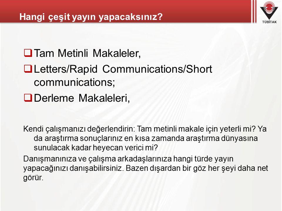 TÜBİTAK  Tam Metinli Makaleler,  Letters/Rapid Communications/Short communications;  Derleme Makaleleri, Kendi çalışmanızı değerlendirin: Tam metinli makale için yeterli mi.