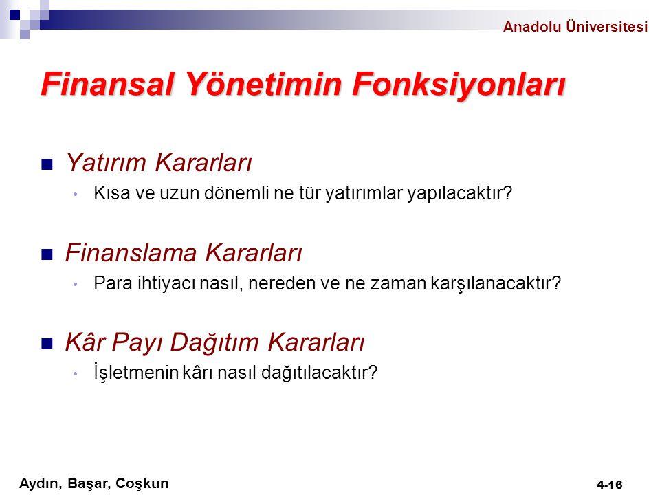 Aydın, Başar, Coşkun Anadolu Üniversitesi Finansal Yönetimin Fonksiyonları Yatırım Kararları Kısa ve uzun dönemli ne tür yatırımlar yapılacaktır? Fina