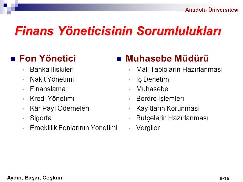 Aydın, Başar, Coşkun Anadolu Üniversitesi Finans Yöneticisinin Sorumlulukları Fon Yönetici Banka İlişkileri Nakit Yönetimi Finanslama Kredi Yönetimi K