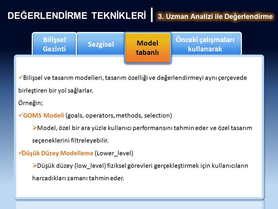 Bilişsel Gezinti Sezgisel Model tabanlı Önceki çalışmaları kullanarak Model tabanlı