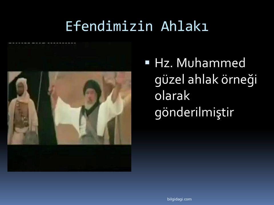 Efendimizin Ahlakı  Hz. Muhammed güzel ahlak örneği olarak gönderilmiştir bilgidagi.com