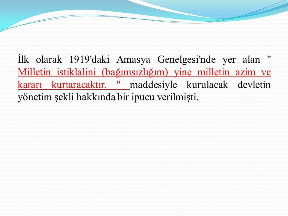 İlk olarak 1919 daki Amasya Genelgesi nde yer alan Milletin istiklalini (bağımsızlığım) yine milletin azim ve kararı kurtaracaktır.