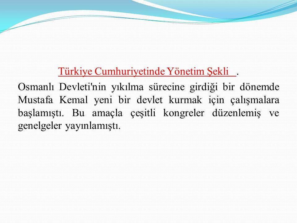 Türkiye Cumhuriyetinde Yönetim Şekli.