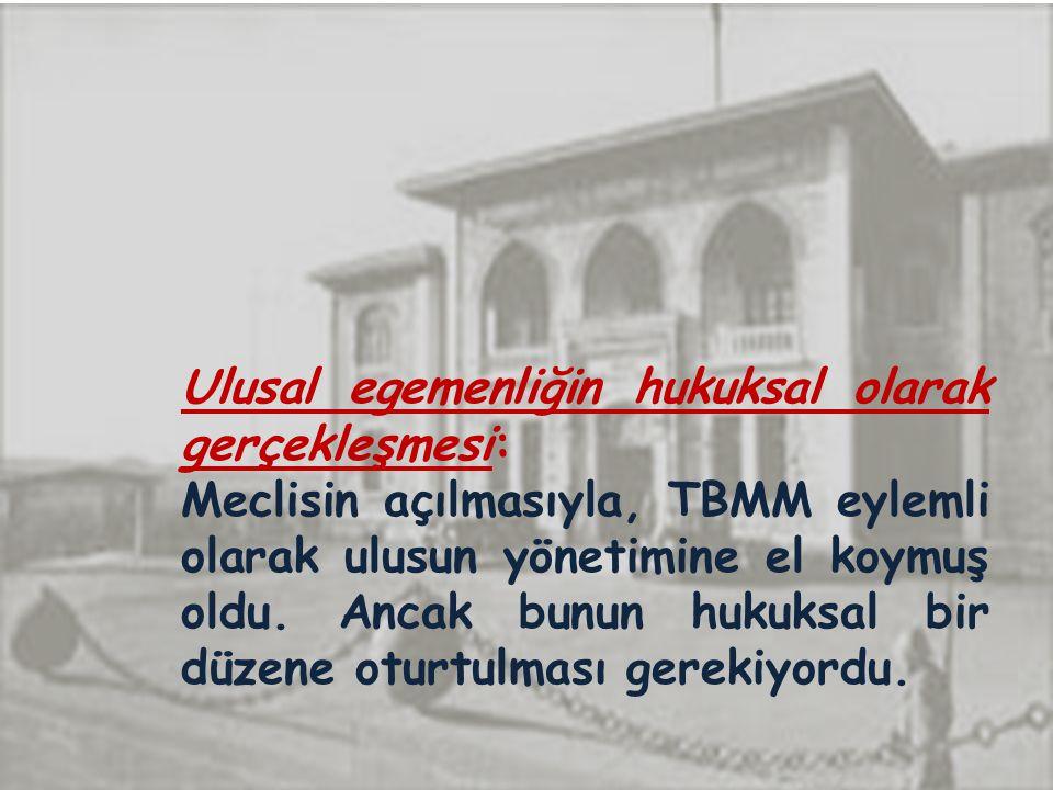 Ulusal egemenliğin hukuksal olarak gerçekleşmesi: Meclisin açılmasıyla, TBMM eylemli olarak ulusun yönetimine el koymuş oldu.