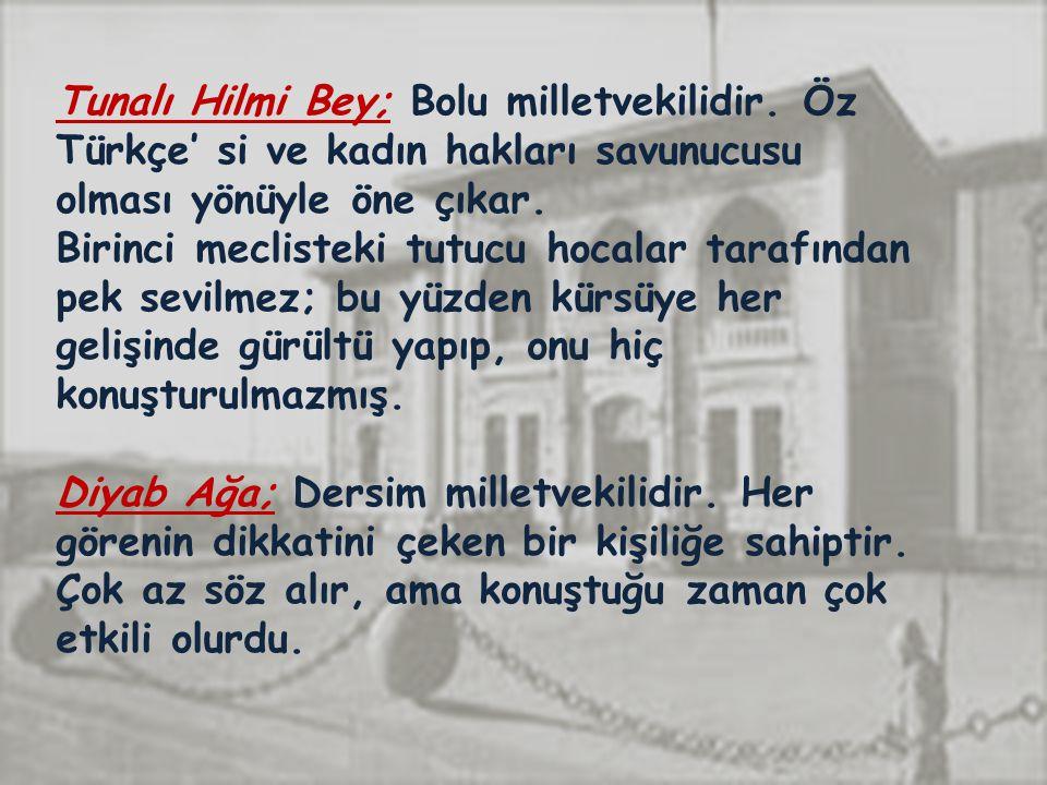 Tunalı Hilmi Bey; Bolu milletvekilidir.